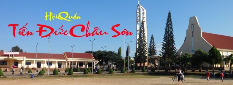 Tiến Đức Châu Sơn – Giáo Xứ Châu Sơn BMT- Tien Duc Chau Son -